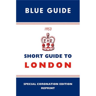 Short Guide To London 1953 (Blue Guides) (Hardcover)