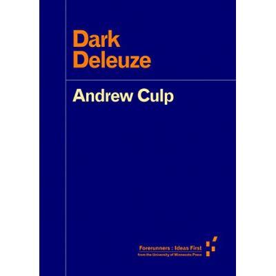 Dark Deleuze (Forerunners: Ideas First) - [Livre en VO]