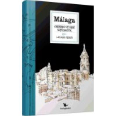 Málaga: Cuaderno De Viaje = Sketchbook - Luis Ruiz Padrón