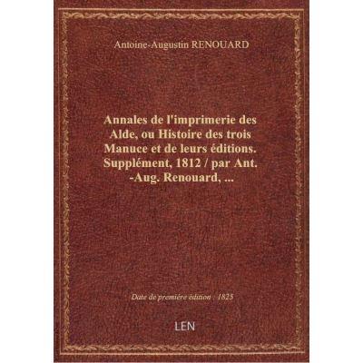 Annales de l'imprimerie des Alde, ou Histoire des trois Manuce et de leurs éditions. Supplément, 181