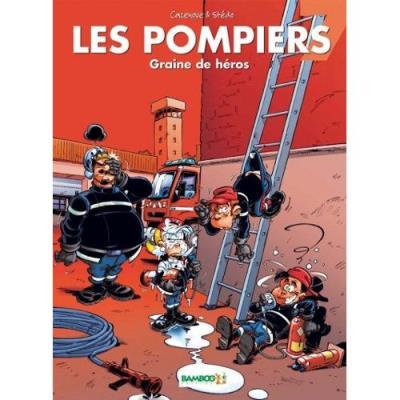Les Pompiers Tome 7 - Graine De Héros Christophe Cazenove