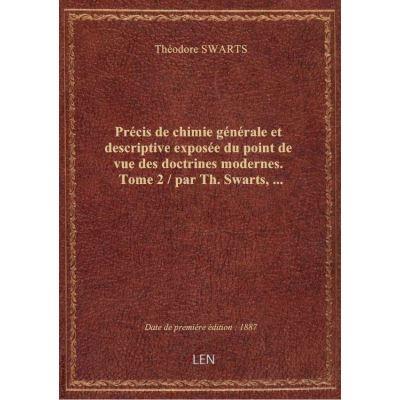 Précis de chimie générale et descriptive exposée du point de vue des doctrines modernes. Tome 2 / pa