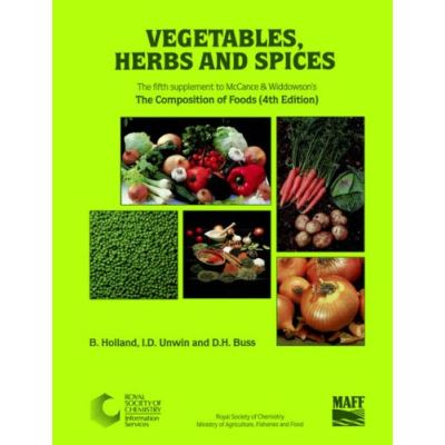 Vegetables, Herbs and Spices: Supplement to The Composition of Foods: Vegetables, Herbs and Spices Supplement to 4r.e