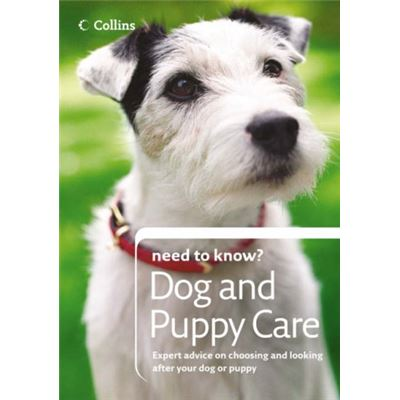 Dog and Puppy Care (Collins Need to Know?) - [Livre en VO]