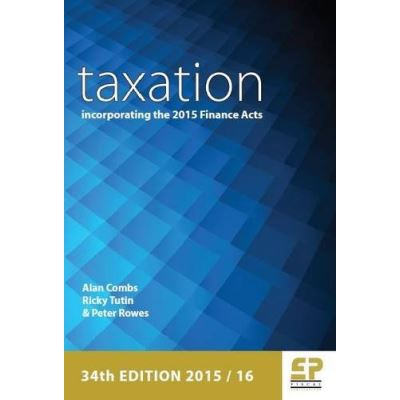Taxation: Incorporating the 2015 Finance Acts 2015/16