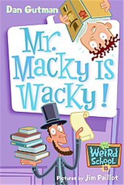 Mr. Macky Is Wacky!, My Weird School Daze