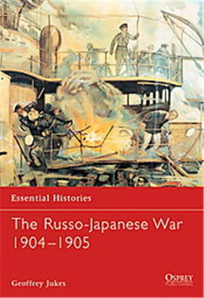 The Russo-Japanese War 1904-1905, Essential Histories