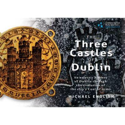 The Three Castles of Dublin - [Version Originale]