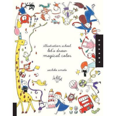 Illustration School: Let's Draw Magical Color Sachiko Umoto