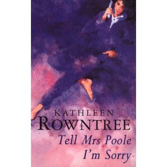 Tell Mrs. Poole Im Sorry, Rowntree, Kathleen, Used; Acceptable Book