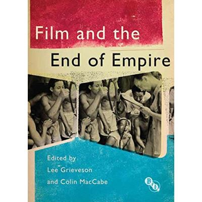 Film and the End of Empire Lee Grieveson