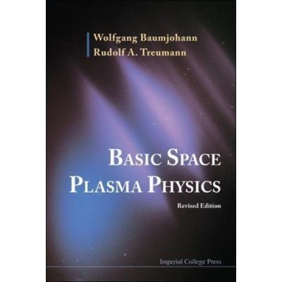 BASIC SPACE PLASMA PHYSICS (REVISED EDITION) - [Livre en VO]