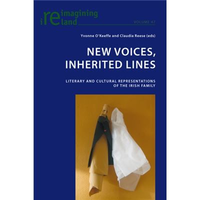 New Voices, Inherited Lines: Literary And Cultural Representations Of The Irish Family (Reimagining Ireland) (Paperback)
