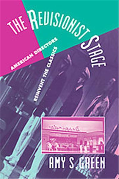 The Revisionist Stage, Cambridge Studies in American Theatre and Drama