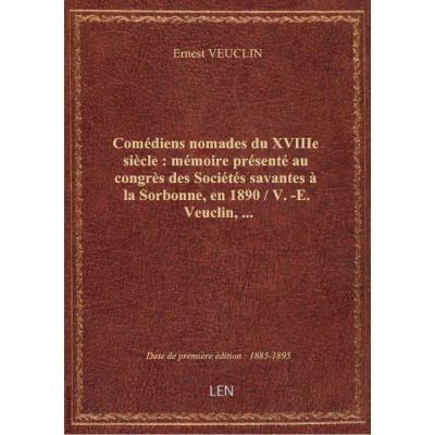 Comédiens nomades du XVIIIe siècle : mémoire présenté au congrès des Sociétés savantes à la Sorbonne