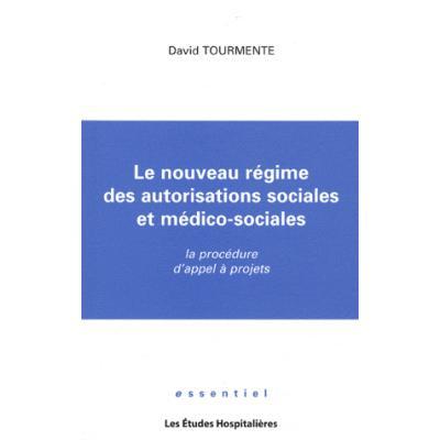 Le nouveau régime des autorisations sociales et médico-sociales. La procédure d'appel à projets