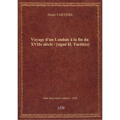 Voyage d'un Landais à la fin du XVIIe siècle / [signé H. Tartière]