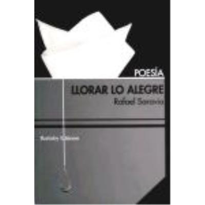 Llorar Lo Alegre - SARAVIA, RAFAEL