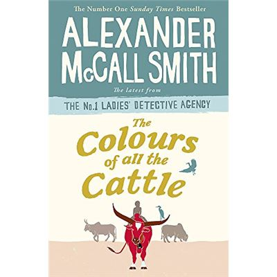 The Colours of all the Cattle (No. 1 Ladies' Detective Agency) - [Livre en VO]