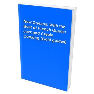 New Orleans 1994: With the Best of French Quarter Jazz and Creole Cooking (Gold guides)