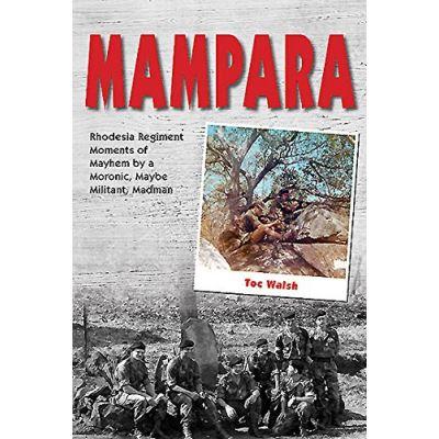 Mampara: Rhodesia Regiment Moments of Mayhem by a Moronic, Maybe Militant, Madman - [Livre en VO]