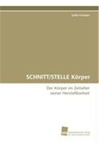 SCHNITT/STELLE Körper