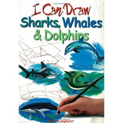 Sharks, Whales and Dolphins (I Can Draw)