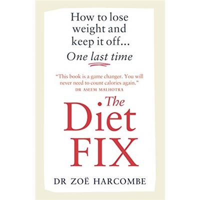 The Diet Fix: How to lose weight and keep it off... one last time - [Livre en VO]