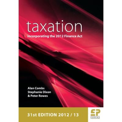 Taxation: Incorporating the 2012 Finance Act 2012/13 - [Livre en VO]