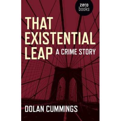 That Existential Leap: a crime story - [Livre en VO]