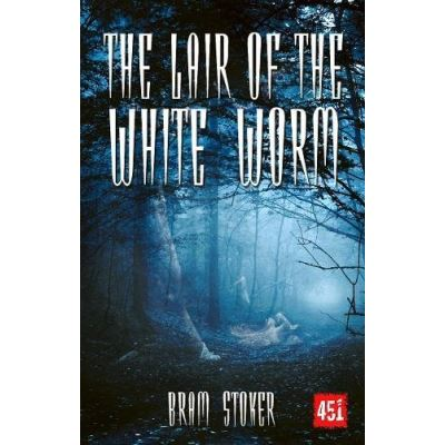 The Lair of the White Worm: A Mystery Story (Gothic Fiction) - [Livre en VO]