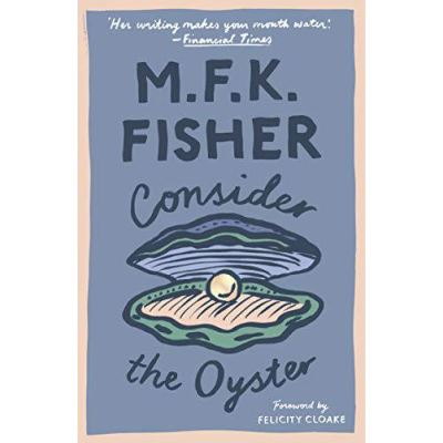 Consider the Oyster (with an introduction by Felicity Cloake) - [Version Originale]
