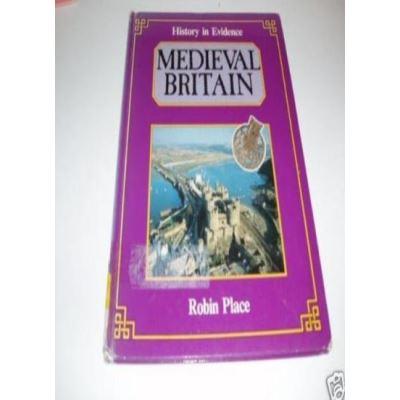 Medieval Britain (History In Evid.) (History in Evidence) - [Livre en VO]