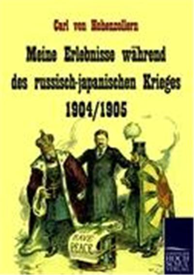 Meine Erlebnisse während des russisch-japanischen Krieges 1904/1905