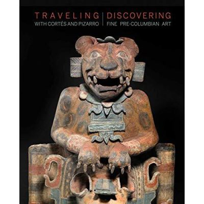 Traveling with Cortes and Pizarro - Discovering Fine Pre-Columbian Art - [Version Originale]