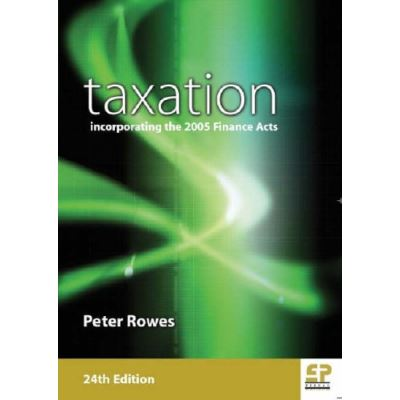 Taxation: incorporating the 2005 Finance Acts - 24th edition 2005/6: Incorporating Finance Acts - [Livre en VO]