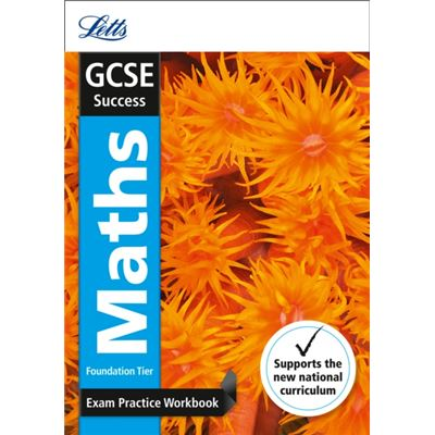 Gcse Maths Foundation Exam Practice Workbook, With Practice Test Paper (Letts Gcse Revision Success - New Curriculum) (Paperback)