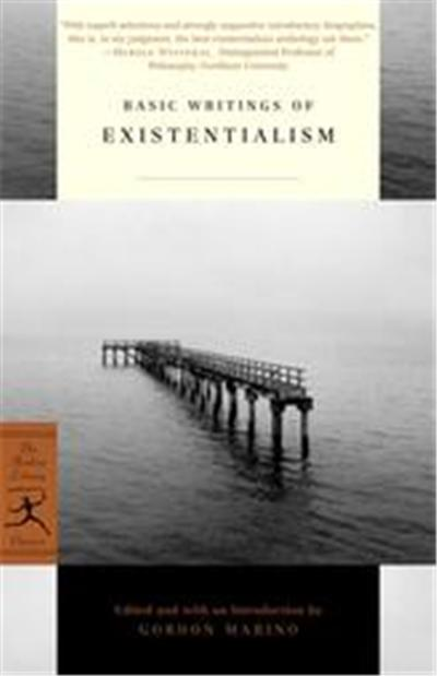 BASIC WRITINGS OF EXISTENTIALISM, Modern Library Classics