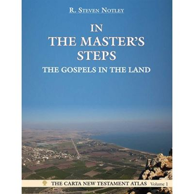 In the Master's Steps: The Gospels in the Land - [Livre en VO]