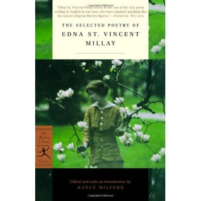 The Selected Poetry of Edna St. Vincent Millay, Modern Library Classics