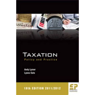 Taxation: Policy & Practice (2011/12-18th Edition) - [Livre en VO]