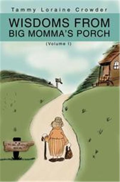 Wisdoms from Big Momma's Porch
