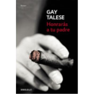 Honrarás A Tu Padre - Talese, Gay