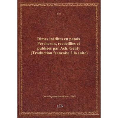 Rimes inédites en patois Percheron, recueillies et publiées par Ach. Genty (Traduction française à la suite)