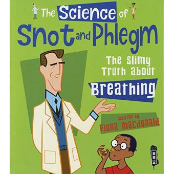 Science of snot & phlegm