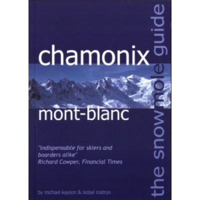 The Snowmole Guide to Chamonix Mont-Blanc