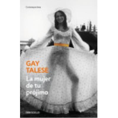 La Mujer De Tu Prójimo - Talese, Gay