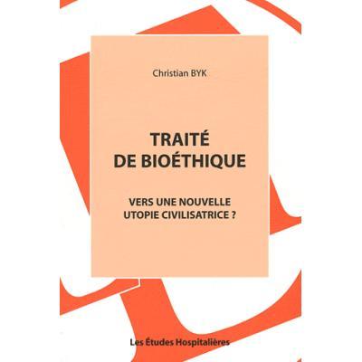 Traité de bioéthique. Vers une nouvelle utopie civilisatrice ?