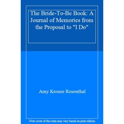 The Bride-To-Be Book: A Journal of Memories from the Proposal to \