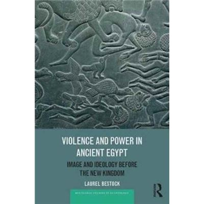 Violence & Power In Ancient Egypt
